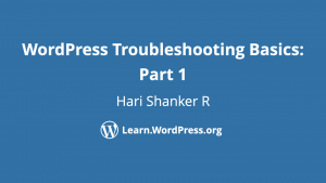 WordPress Troubleshooting Basics: Part 1