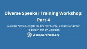 Diversity Speaker Training Workshop Part 4