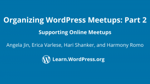 Organizing WordPress meetups: Supporting an online meetup