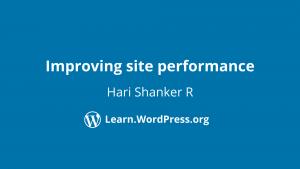 Improving site performance Hari Shanker