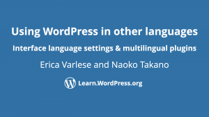 Using WordPress in other languages by Erica Varlese and Naoko Takano