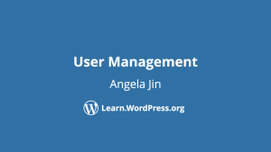 User management workshop by Angela Jin