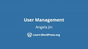 User management workshop by Angela Jin