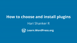 Hari Shanker How to choose and install plugins