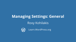 title page for Managing Settings: General by Roxy Kohilakis